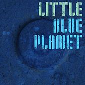 Little Blue Planet by Michael e