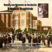 Heroes and Heroines of Bayreuth: Kirsten Flagstad (Recordings 1940-1949) by Kirsten Flagstad