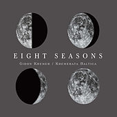Eight Seasons: Astor Piazzolla - Four Seasons of Buenos Aires; Vivaldi - Four Seasons by Gidon Kremer and Kremerata Baltica
