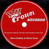 The Country & Western Sounds Of Dave Dudley & Glen Cass by Dave Dudley
