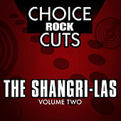 Choice Rock Cuts, Vol. 2 by The Shangri-Las
