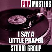Pop Masters: I Say A Little Prayer by Studio Group