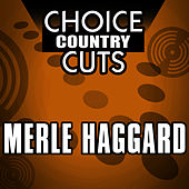 Choice Country Cuts by Merle Haggard