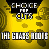 Choice Pop Cuts by Grass Roots
