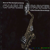 Best Of The Complete Savoy & Dial Studio... by Charlie Parker