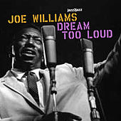 Dream Too Loud (Summer Version) by Joe Williams