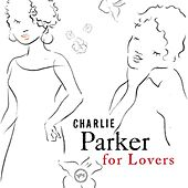 Charlie Parker For Lovers by Various Artists