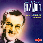 In The Mood With Glenn Miller Vol 2 (CD 1) by Glenn Miller