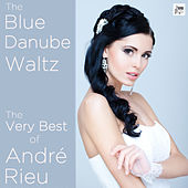 The Blue Danube Waltz: The Very Best of André Rieu by André Rieu