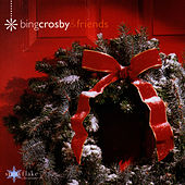 Christmas with Bing and Friends by Bing Crosby