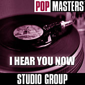 Pop Masters: I Hear You Now by Studio Group