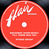 Broadway Show Music: Till There Was You by Studio Group
