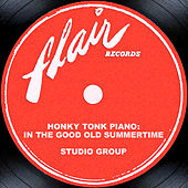 Honky Tonk Piano: In The Good Old Summertime by Studio Group