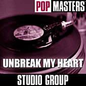 Pop Masters: Unbreak My Heart by Studio Group
