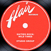 Sixties Rock: Wild Times by Studio Group