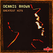 Greatest Hits CD1 by Dennis Brown