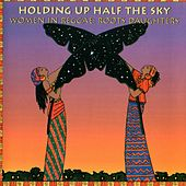 Holding Up Half The Sky: Women In Reggae/Roots Daughters by Various Artists