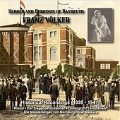 Heroes and Heroines of Bayreuth: Franz Volker (Historical Recordings 1928-1941) by Franz Volker