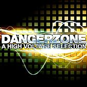 Danger Zone an High Voltage Selection by Various Artists