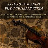 Arturo Toscanini Plays Giuseppe Verdi by Various Artists