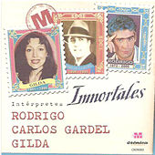 Rodrigo – Gilda y Gardel – Inmortales – by Various Artists