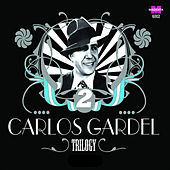 Trilogy by Carlos Gardel