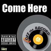 Come Here - Single by Off the Record