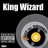 King Wizard - Single by Off the Record