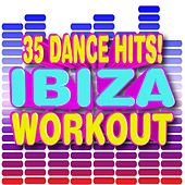 Ibiza Workout! 35 Dance Pop Hits! for Dancing, Fitness, Weight Loss, Running, Areobics, Cardio, Abs, Toning, & More by Ultimate Workout Hits