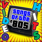 Video Hits - Songs of The '80s by Various Artists