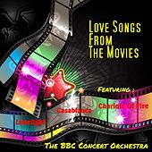 Love Songs from the Movies by BBC Concert Orchestra