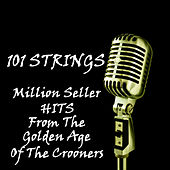 Million Seller Hits from the Golden Age of the Crooners by 101 Strings Orchestra