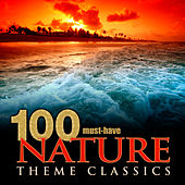 100 Must-Have Nature Theme Classics by Various Artists