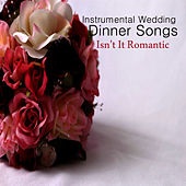Instrumental Wedding Dinner Songs: Isn't It Romantic by The O'Neill Brothers Group