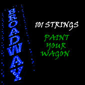 Paint Your Wagon by 101 Strings Orchestra