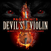 Paganini's Devil's Violin - 30 Must-Have Virtuoso Violin Classics by Various Artists