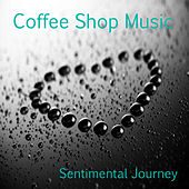 Coffee Shop Music: Sentimental Journey by The O'Neill Brothers Group
