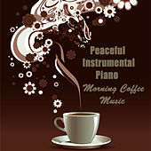 Peaceful Instrumental Piano: Morning Coffee Music by The O'Neill Brothers Group