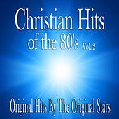 Christian Hits of the 80's Vol. 2 by Various Artists