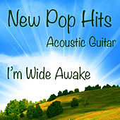 New Pop Hits on Acoustic Guitar: I'm Wide Awake by The O'Neill Brothers Group