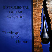 Instrumental Guitar Country: Teardrops on My Guitar by The O'Neill Brothers Group