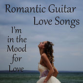 Romantic Guitar Love Songs: I'm in the Mood for Love by The O'Neill Brothers Group