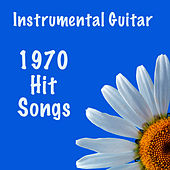 Instrumental Guitar: 1970 Hit Songs by The O'Neill Brothers Group