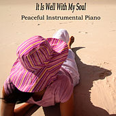 It Is Well with My Soul: Peaceful Instrumental Piano by The O'Neill Brothers Group