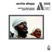 Yasmina, A Black Woman / Poem for Malcolm by Archie Shepp