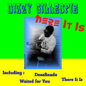 Here It Is by Dizzy Gillespie