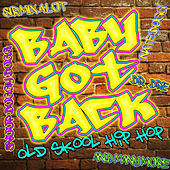 Baby Got Back: Old Skool Hip Hop by Various Artists