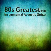 80s Greatest Hits: Instrumental Acoustic Guitar by The O'Neill Brothers Group