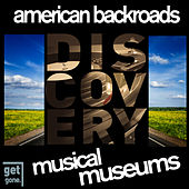 American Backroads Discovery - Musical Museums, Vol. 1 by Various Artists