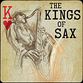 The Kings of Sax with John Coltrane, Charlie Parker, Stan Getz, Lester Young, And More by Various Artists